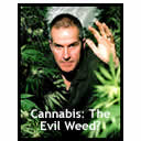 Cannabis: The Evil Weed?