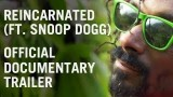 Reincarnated (ft. Snoop Dogg): Official Documentary Trailer