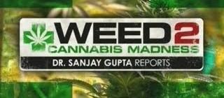 Dr Sanjay Gupta's WEED 2 Documentary