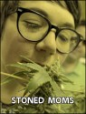 Stoned-Moms