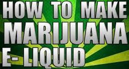 How To Make Marijuana E-Cig Liquid E-liquid